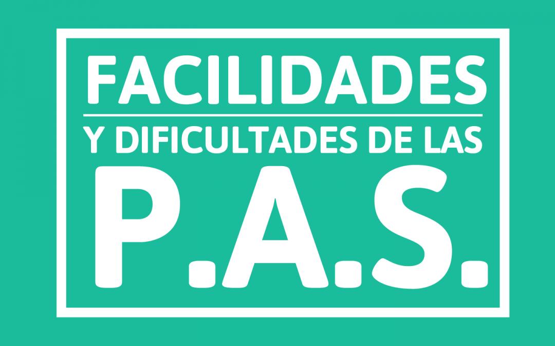 Facilidades y dificultades de las P.A.S.