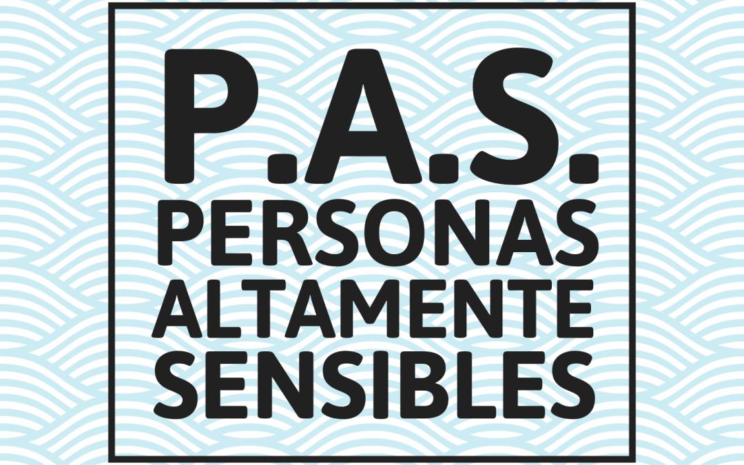 P.A.S. personas altamente sensibles